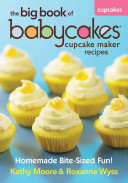 The Big Book of Babycakes Cupcake Maker Recipes