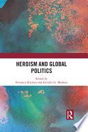 Heroism and Global Politics Book PDF