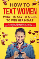 How To Text Women What To Say To A Girl To Win Her Heart Book