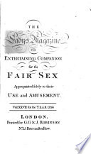 The Lady's Magazine, Or, Entertaining Companion for the Fair Sex, Appropriated Solely to Their Use and Amusement Pdf/ePub eBook