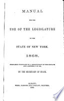 The Clerk s Manual of Rules  Forms and Laws for the Regulation of Business in the Senate and Assembly of the State of New York  Including  Croswell s Manual   and an Appendix
