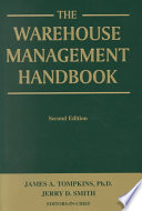 """The Warehouse Management Handbook"" by James A. Tompkins, Jerry D. Smith"