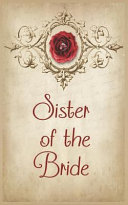 Sister of the Bride: Wedding Planning Journal for the Brides Entourage. Cover Features a Red Rose, Pink Diamond, Paisley, Tan Parchment, Vi