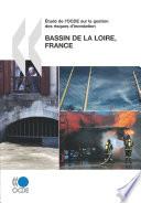Oecd Reviews Of Risk Management Policies Tude De L Ocde Sur La Gestion Des Risques D Inondation Bassin De La Loire France 2010