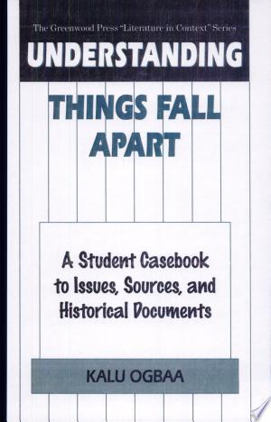 Download Understanding Things Fall Apart Free PDF Books - Free PDF