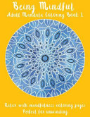 Being Mindful  Adult Mandala Coloring Book 2