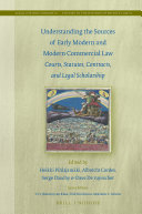 Understanding the Sources of Early Modern and Modern Commercial Law