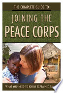 The Complete Guide to Joining the Peace Corps