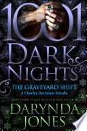 The Graveyard Shift  A Charley Davidson Novella