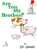Are You My Brother