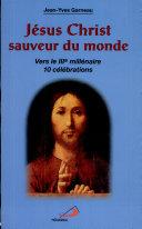 Jésus-Christ, sauveur du monde : vers le IIIe millénaire : 10 célébrations ebook