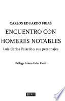Encuentro con hombres notables  : Luis Carlos Fajardo y sus personajes