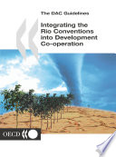 The DAC Guidelines Integrating the Rio Conventions into Development Co-operation