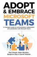 Adopt & Embrace Microsoft Teams