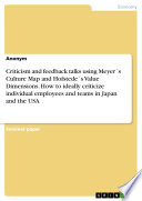 Criticism and feedback talks using Meyer ́s Culture Map and Hofstede ́s Value Dimensions. How to ideally criticize individual employees and teams in Japan and the USA