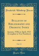Bulletin Of Bibliography And Dramatic Index Vol 11