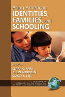 Asian American Identities Families And Schooling