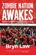 Zombie Nation Awakes - Welsh Football's Odyssey to Euro 2016