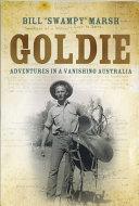 Goldie: Adventures in a Vanishing Australia