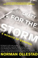 Crazy for the Storm  A Memoir of Survival