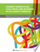 Current Perspectives  Challenges and Advances in Cell Based Therapies Book