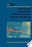 Sedimentary Environments Offshore Norway Palaeozoic To Recent Book PDF