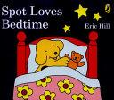 Spot Loves Bedtime Book PDF
