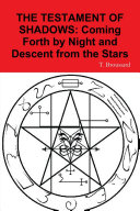 The Testament of Shadows: Coming Forth by Night and Descent from the Stars