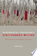 Remembering Vancouver S Disappeared Women