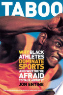 """""""Taboo: Why Black Athletes Dominate Sports And Why We're Afraid To Talk About It"""" by Jon Entine"""