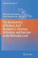 The Biochemistry of Retinoic Acid Receptors I  Structure  Activation  and Function at the Molecular Level