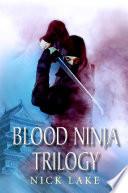 The Blood Ninja Trilogy