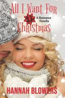 All I Want For Christmas (A Romance Novella)