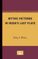 Mythic Patterns in Ibsen s Last Plays