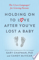 Holding on to Love After You ve Lost a Baby Book PDF