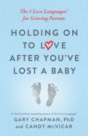 Pdf Holding on to Love After You've Lost a Baby Telecharger
