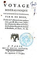 Voyage mineralogique fait en Hongrie et en Transilvanie, par m. De Born, traduit de l'Allemand, avec quelques notes, par m. Monnet, ... ebook