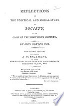 Reflections on the Political and Moral State of Society, at the close of the eighteenth century