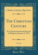 The Christian Century Vol 36