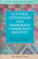 Cultural Citizenship and Immigrant Community Identity Book