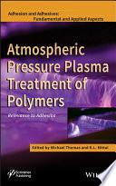 Atmospheric Pressure Plasma Treatment of Polymers
