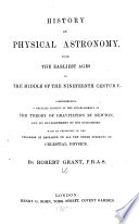 History of Physical Astronomy  from the earliest ages to the middle of the XIXth Century Book