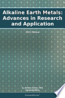 Alkaline Earth Metals  Advances in Research and Application  2011 Edition