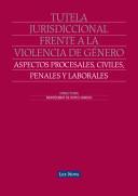 Tutela jurisdiccional frente a la violencia de género: Aspectos procesales, civiles, penales y laborales (e-book)