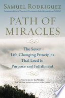 Path of Miracles  : The Seven Life-Changing Principles that Lead to Purpose andFulfillment
