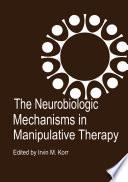 The Neurobiologic Mechanisms in Manipulative Therapy Book
