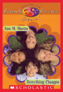 Everything Changes (The Baby-Sitters Club Friends Forever: Special #1)