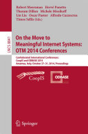 On the Move to Meaningful Internet Systems  OTM 2014 Conferences