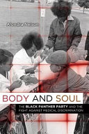 Body and Soul  the Black Panther Party and the Fight Against Medical Discrimination