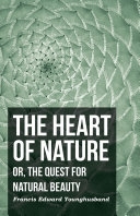 The Heart of Nature - Or, The Quest for Natural Beauty Pdf/ePub eBook